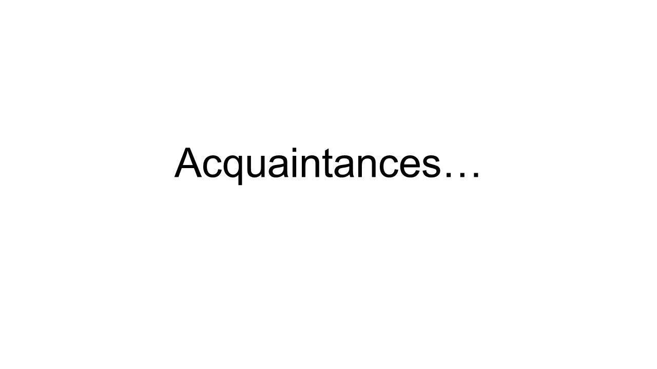 Acquaintances…