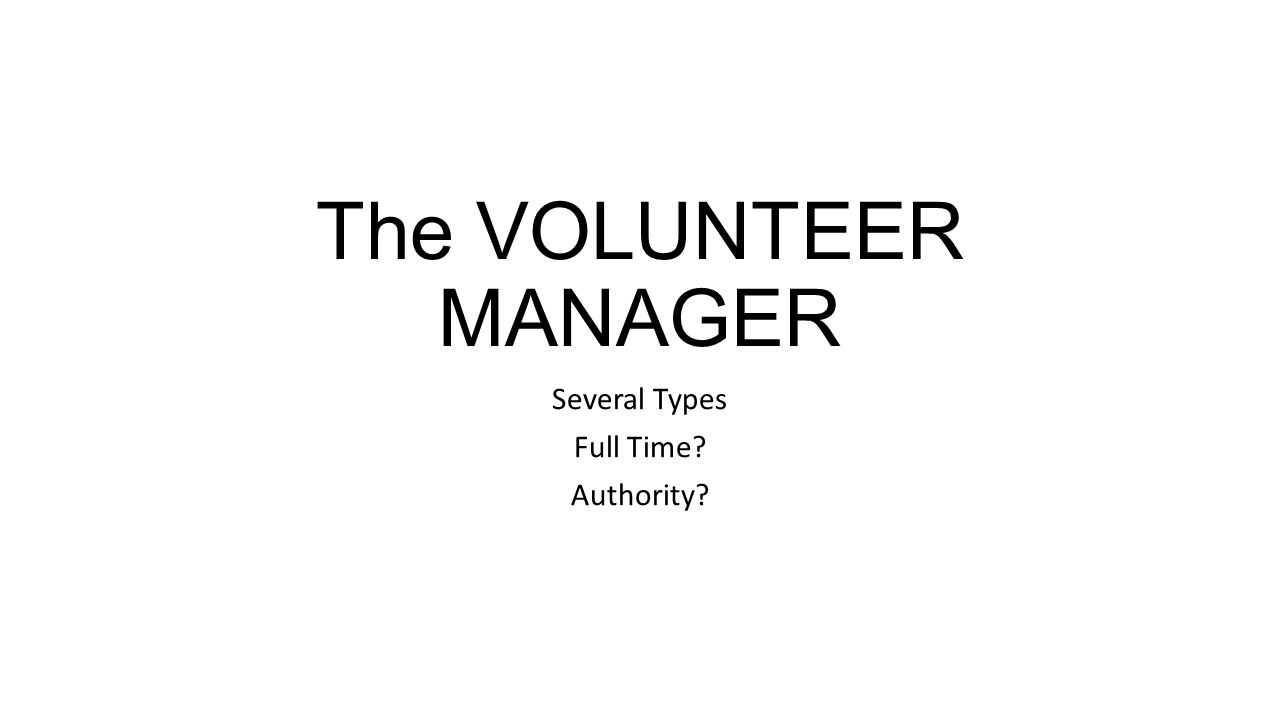 The VOLUNTEER MANAGER Several Types Full Time Authority