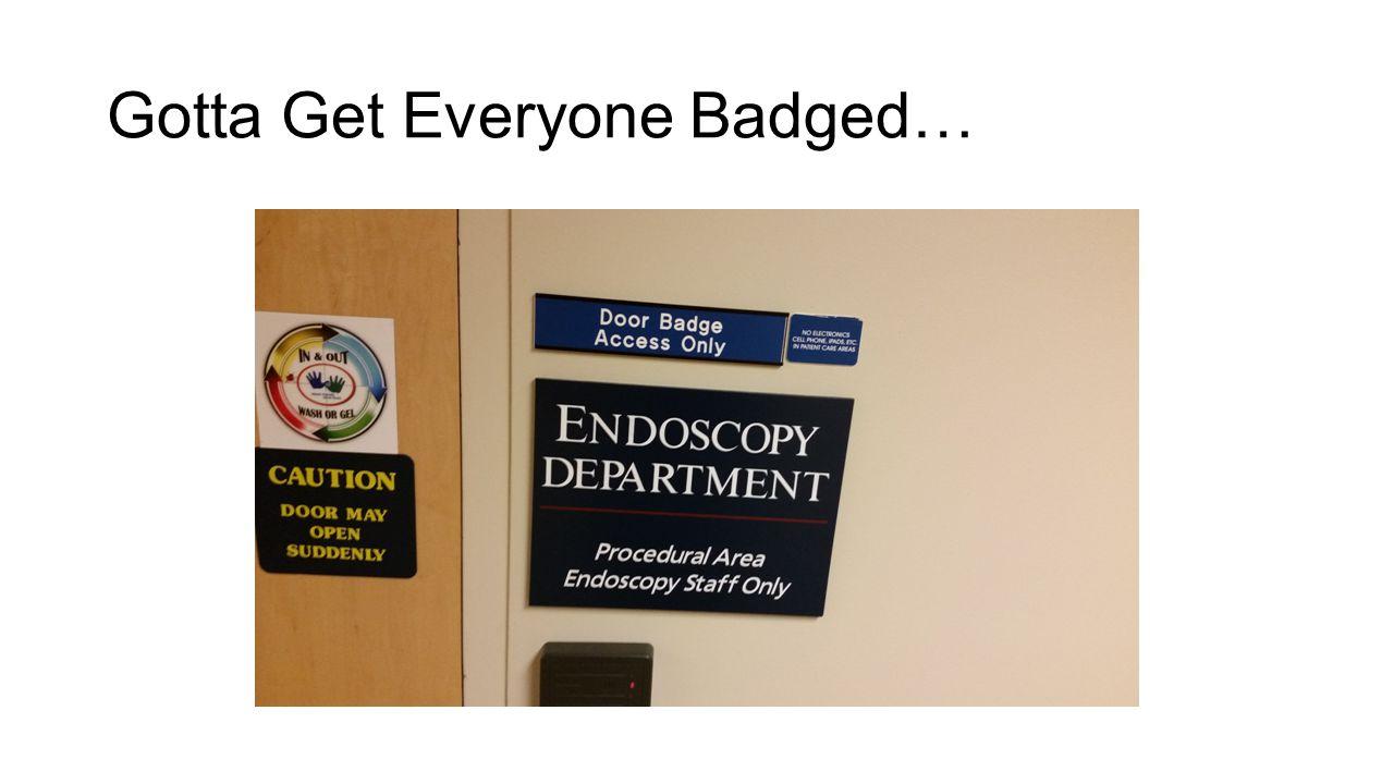 Gotta Get Everyone Badged…