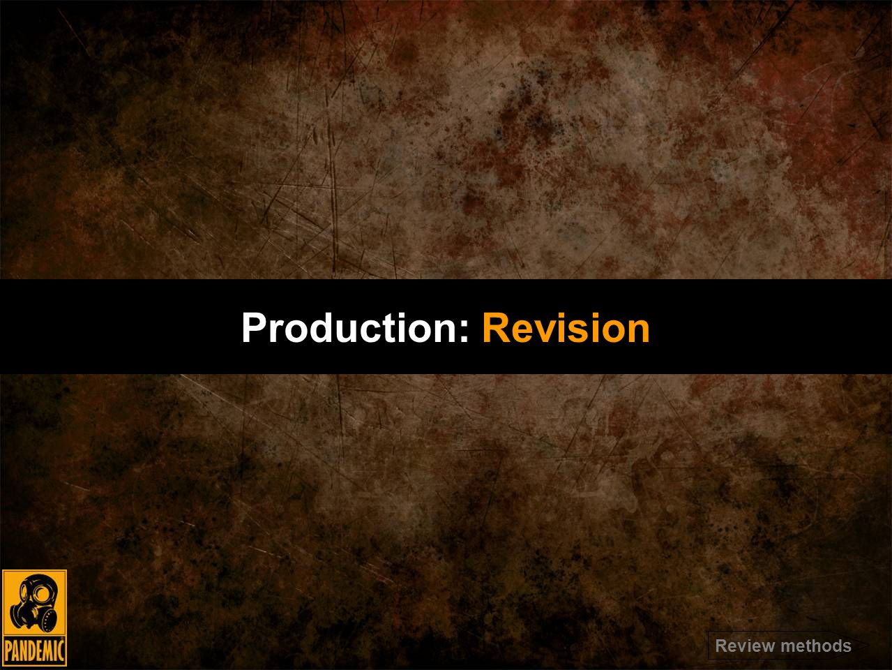 Production: Revision Review methods