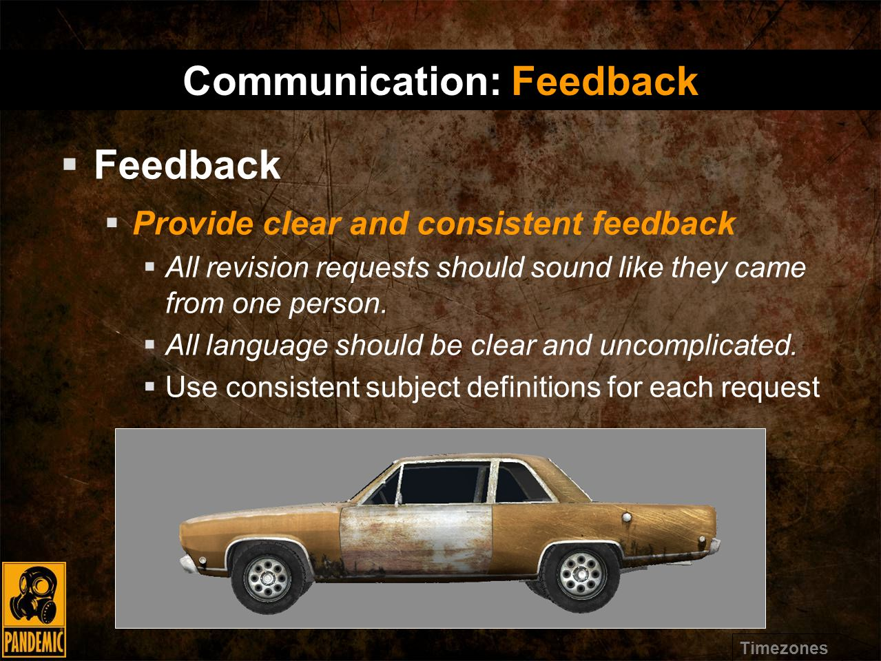  Feedback  Provide clear and consistent feedback  All revision requests should sound like they came from one person.