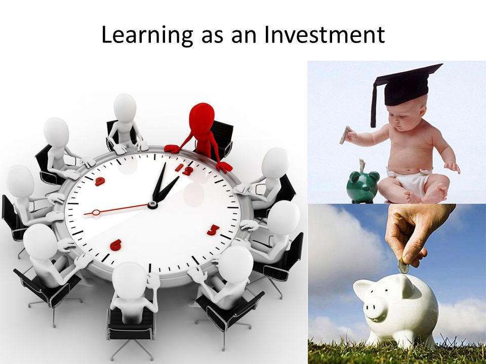 Learning as an Investment