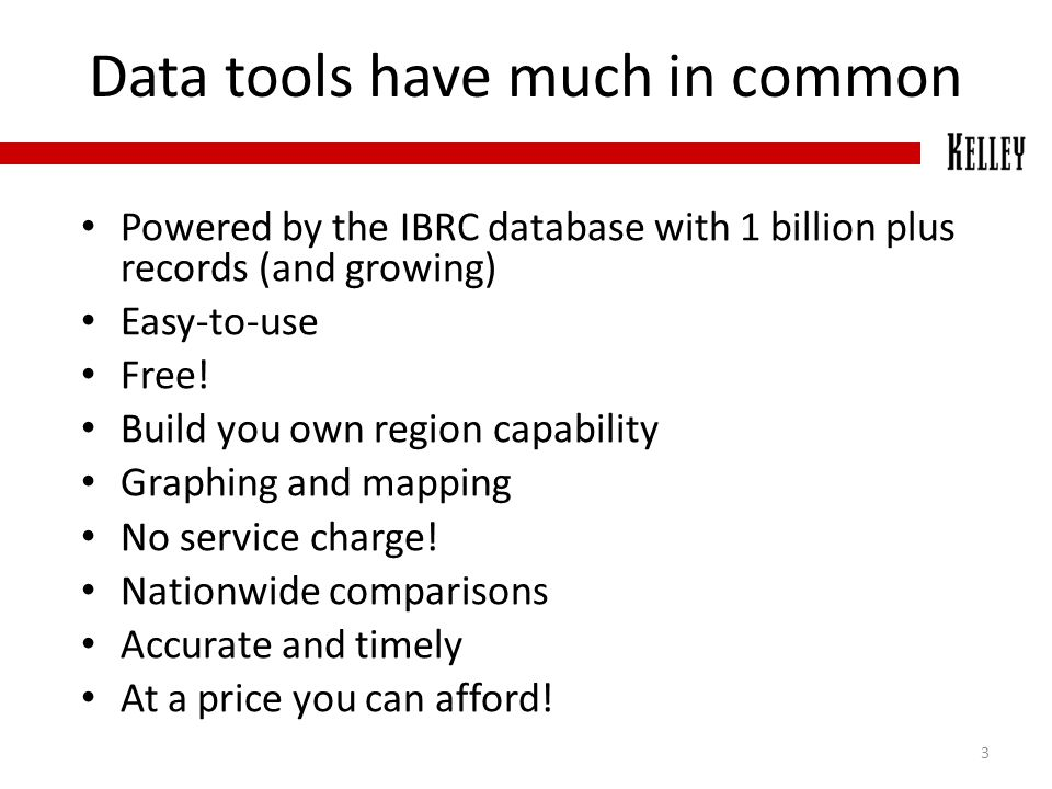 Data tools have much in common Powered by the IBRC database with 1 billion plus records (and growing) Easy-to-use Free! Build you own region capabilit