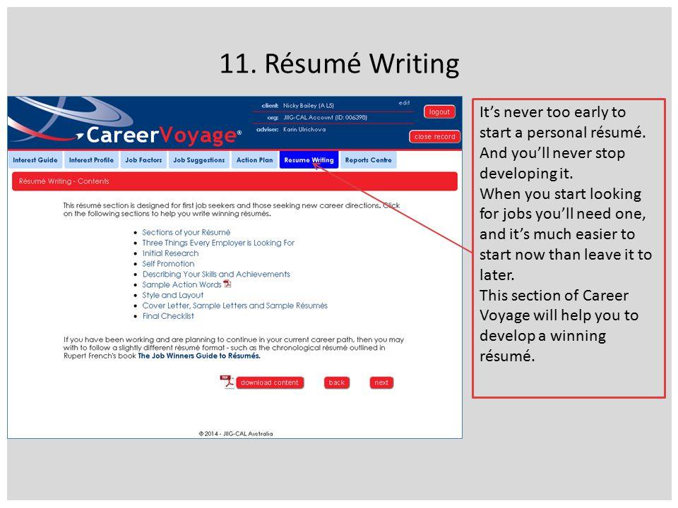 11. Résumé Writing It's never too early to start a personal résumé.