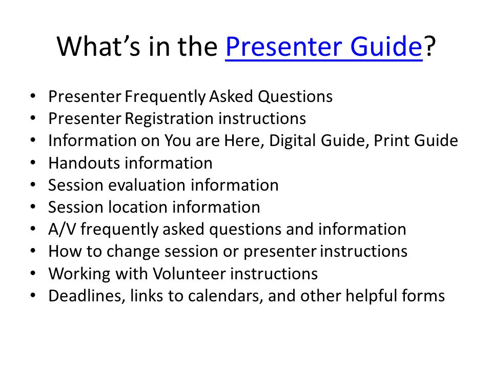 What's in the Presenter Guide?Presenter Guide Presenter Frequently Asked Questions Presenter Registration instructions Information on You are Here, Di