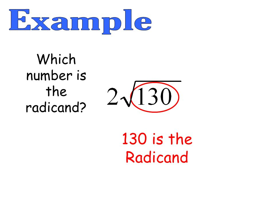 130 is the Radicand Which number is the radicand?