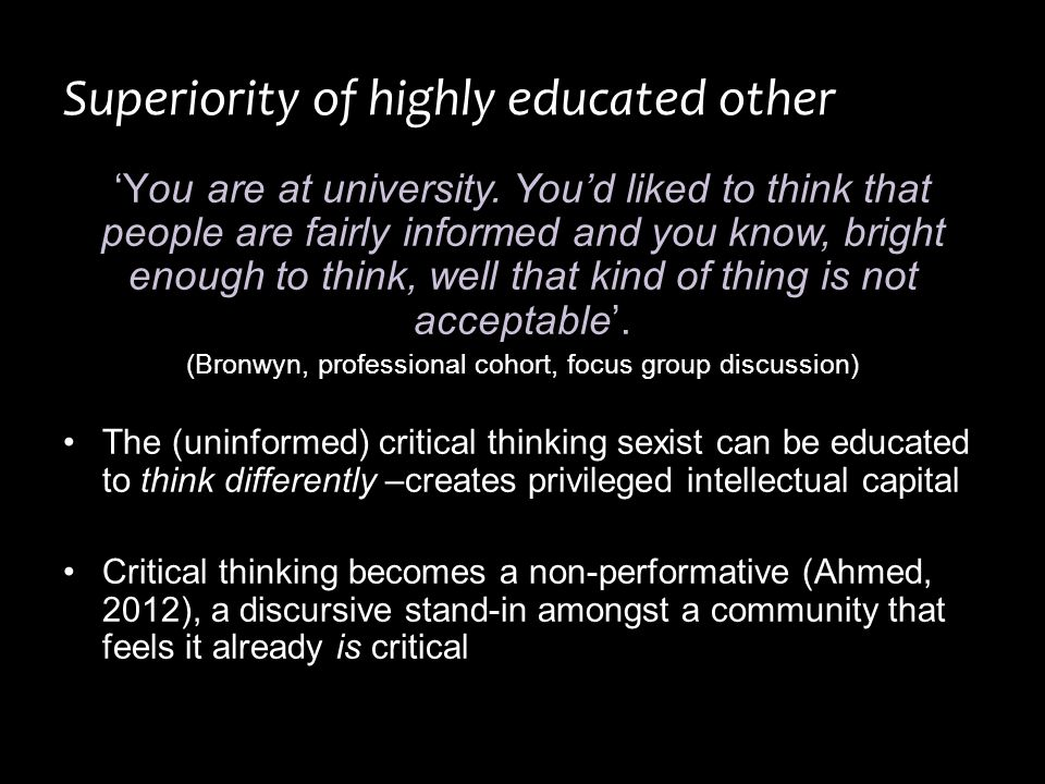 Superiority of highly educated other 'You are at university.
