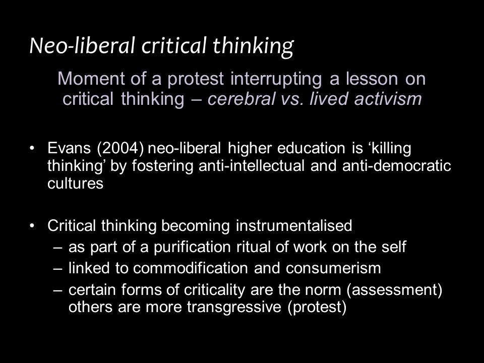 Neo-liberal critical thinking Moment of a protest interrupting a lesson on critical thinking – cerebral vs.