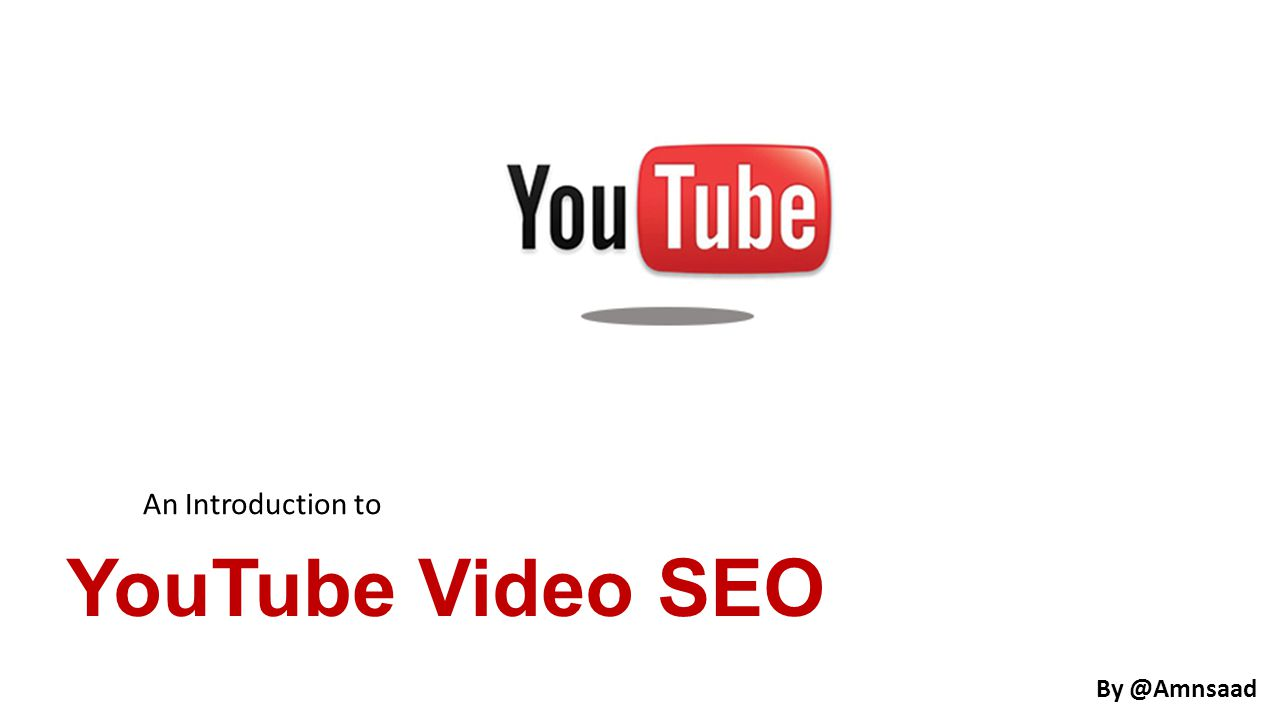 YouTube Video SEO An Introduction to By @Amnsaad