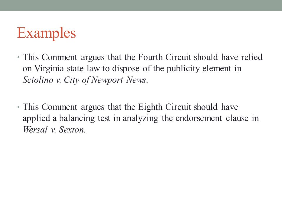 Examples This Comment argues that the Fourth Circuit should have relied on Virginia state law to dispose of the publicity element in Sciolino v.