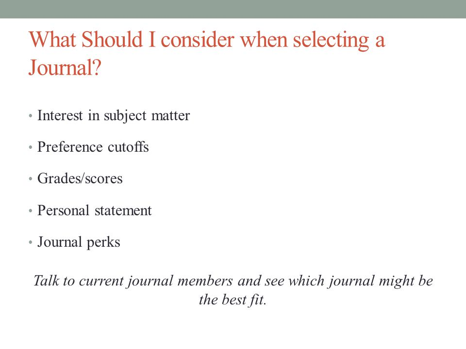 What Should I consider when selecting a Journal.