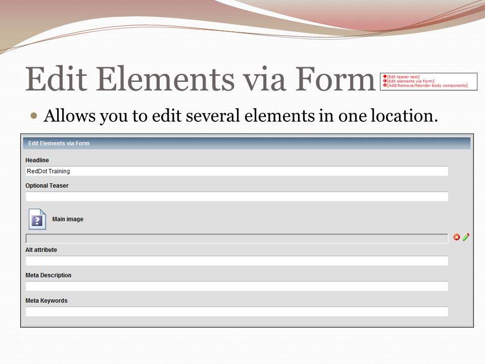 Edit Elements via Form Allows you to edit several elements in one location.
