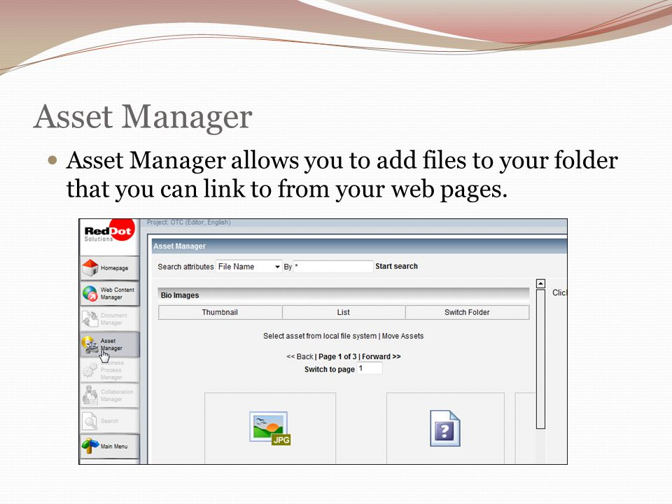 Asset Manager Asset Manager allows you to add files to your folder that you can link to from your web pages.