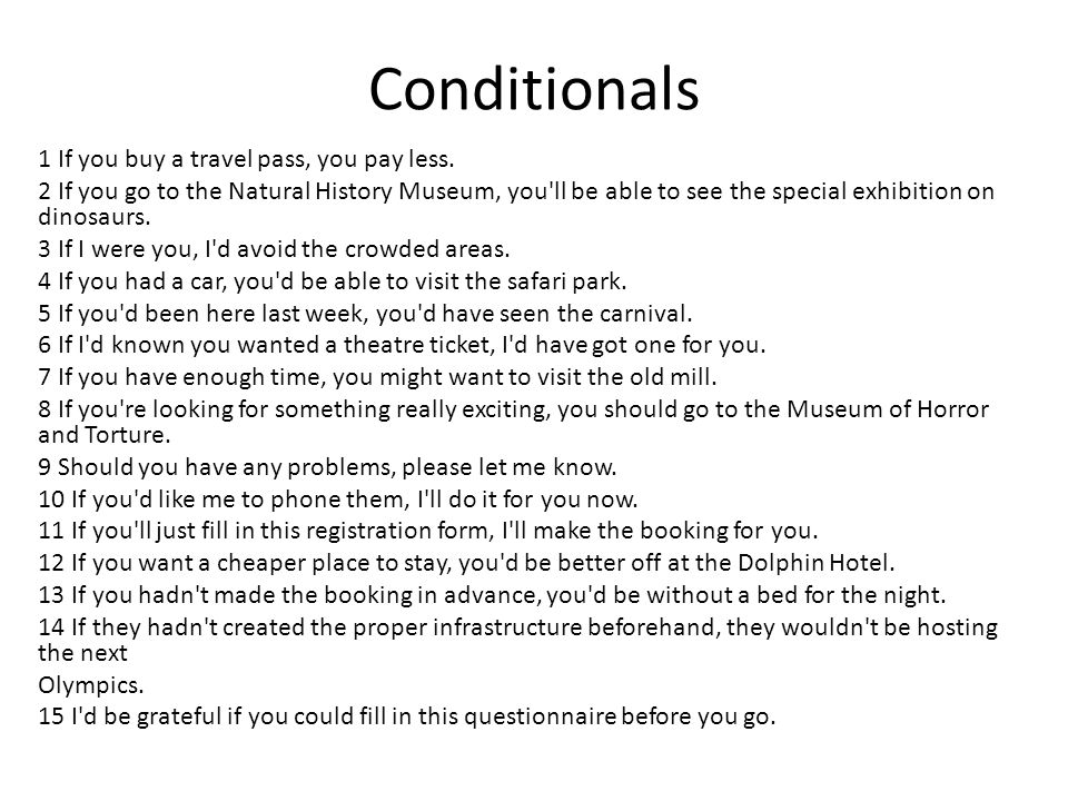 Conditionals - Practice Fill in the gaps appropriately.