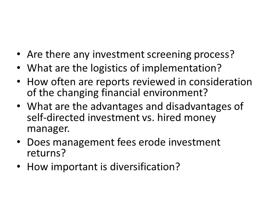 Are there any investment screening process. What are the logistics of implementation.