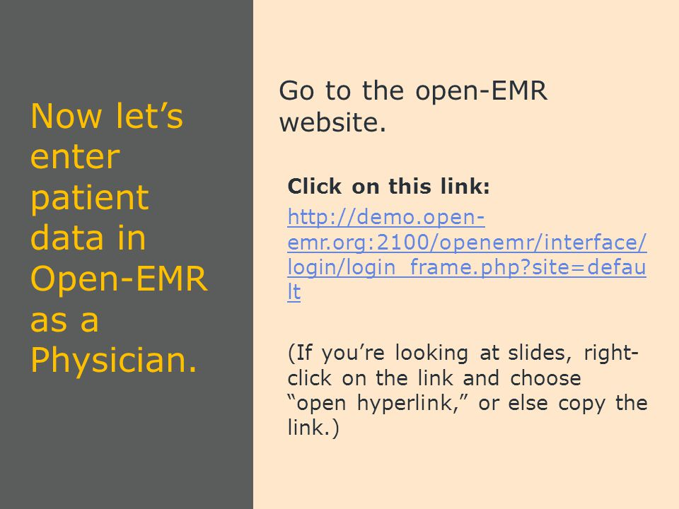 Now let's enter patient data in Open-EMR as a Physician.