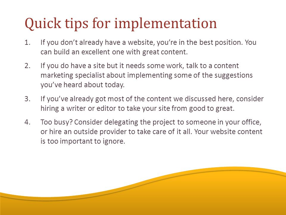 1.If you don't already have a website, you're in the best position.