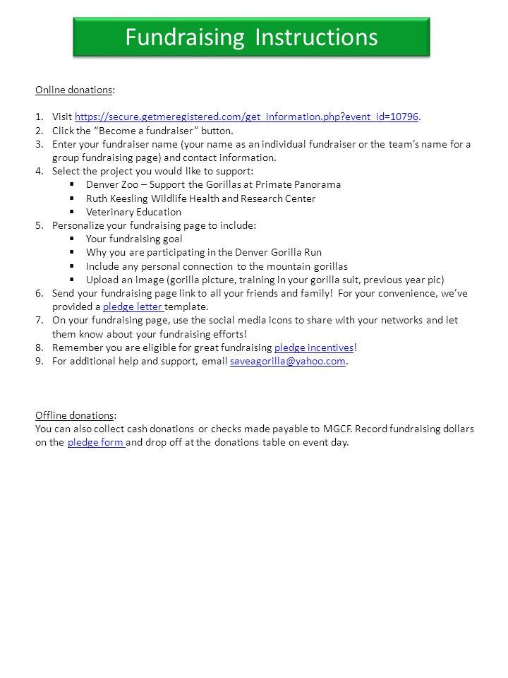 Fundraising Instructions Online donations: 1.Visit https://secure.getmeregistered.com/get_information.php event_id=10796.https://secure.getmeregistered.com/get_information.php event_id=10796 2.Click the Become a fundraiser button.
