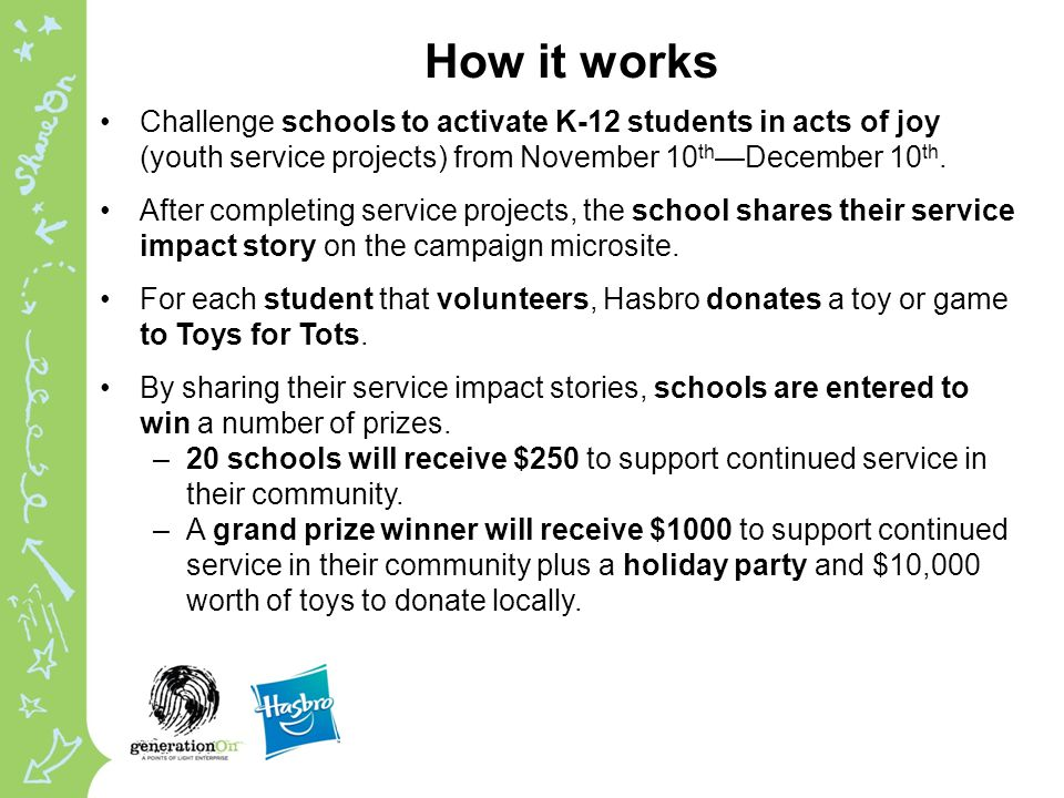 How it works Challenge schools to activate K-12 students in acts of joy (youth service projects) from November 10 th —December 10 th.