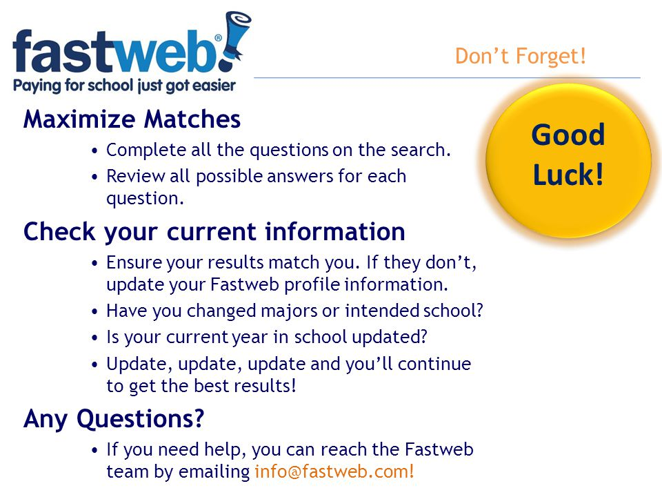 Don't Forget! Maximize Matches Complete all the questions on the search. Review all possible answers for each question. Check your current information