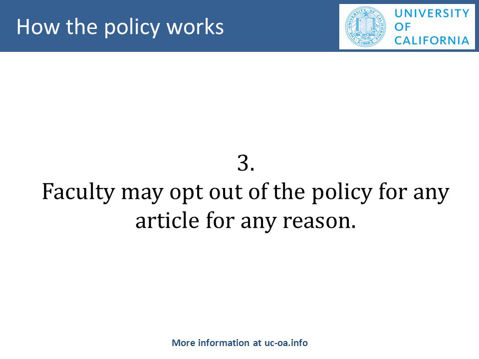 3. Faculty may opt out of the policy for any article for any reason.