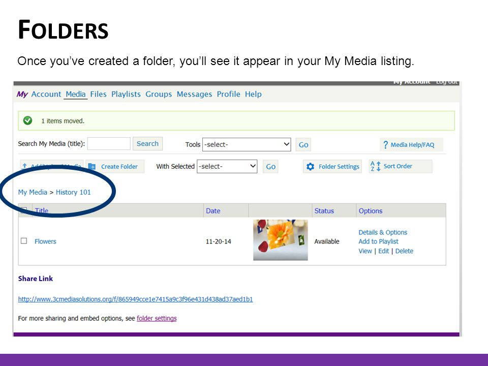 F OLDERS Once you've created a folder, you'll see it appear in your My Media listing.