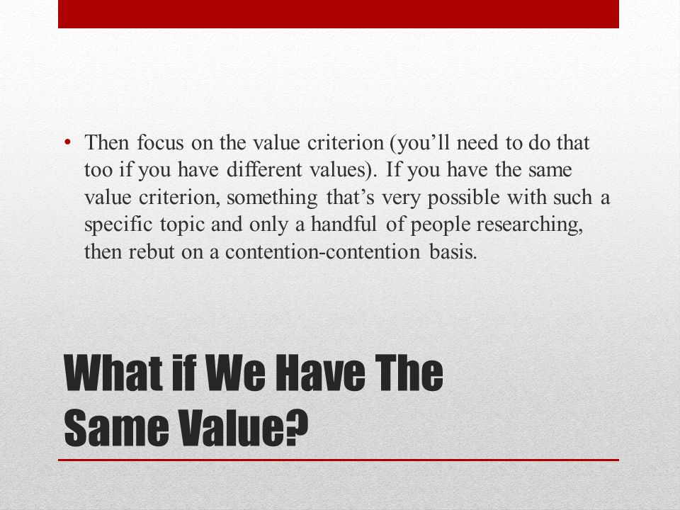 What if We Have The Same Value.