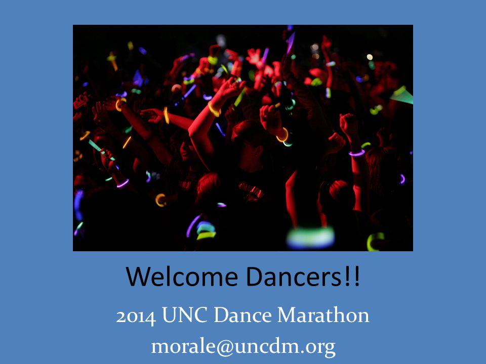 Welcome Dancers!! 2014 UNC Dance Marathon morale@uncdm.org