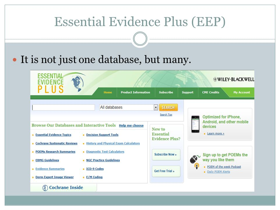 Essential Evidence Plus (EEP) It is not just one database, but many.