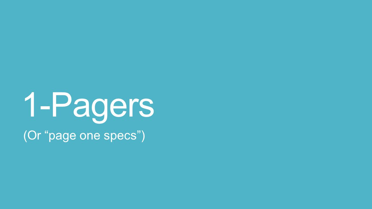 """1-Pagers (Or """"page one specs"""")"""