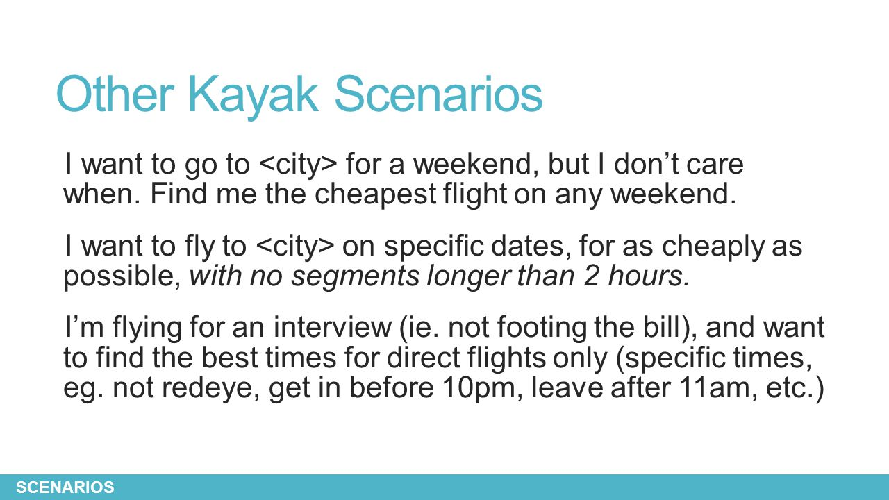 Other Kayak Scenarios I want to go to for a weekend, but I don't care when.
