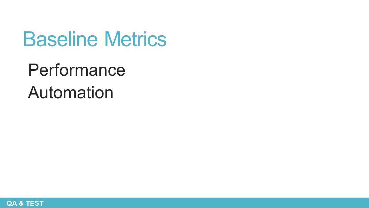 Baseline Metrics Performance Automation QA & TEST