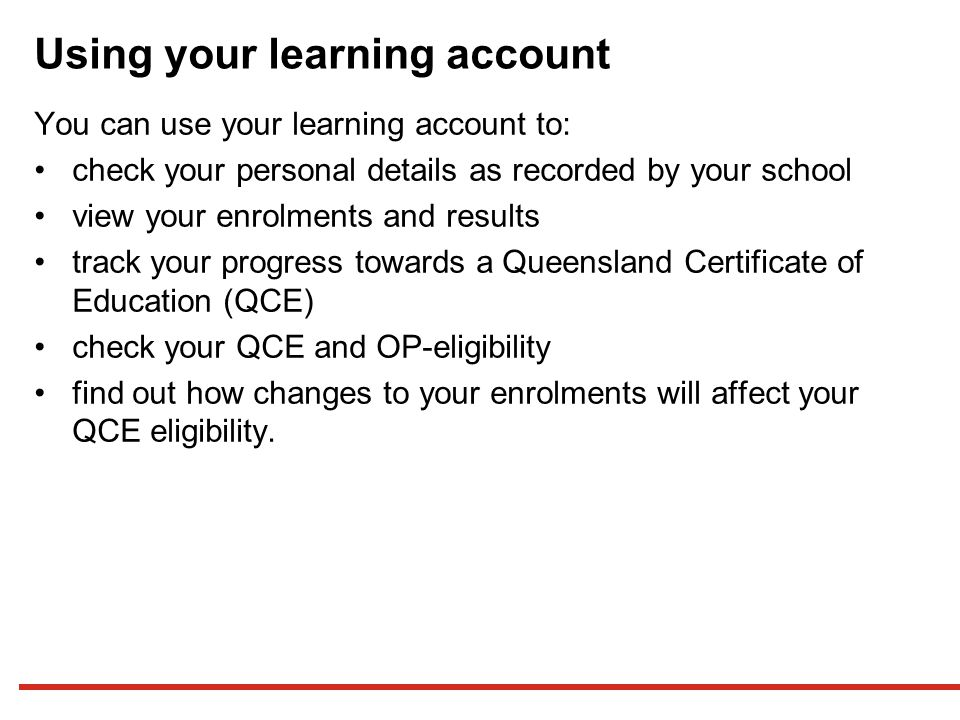 Accessing your learning account You can log in to your learning account on the Student Connect website.