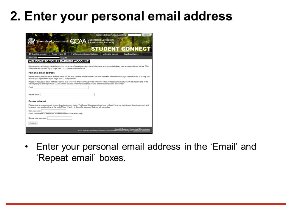 2. Enter your personal email address Enter your personal email address in the 'Email' and 'Repeat email' boxes.