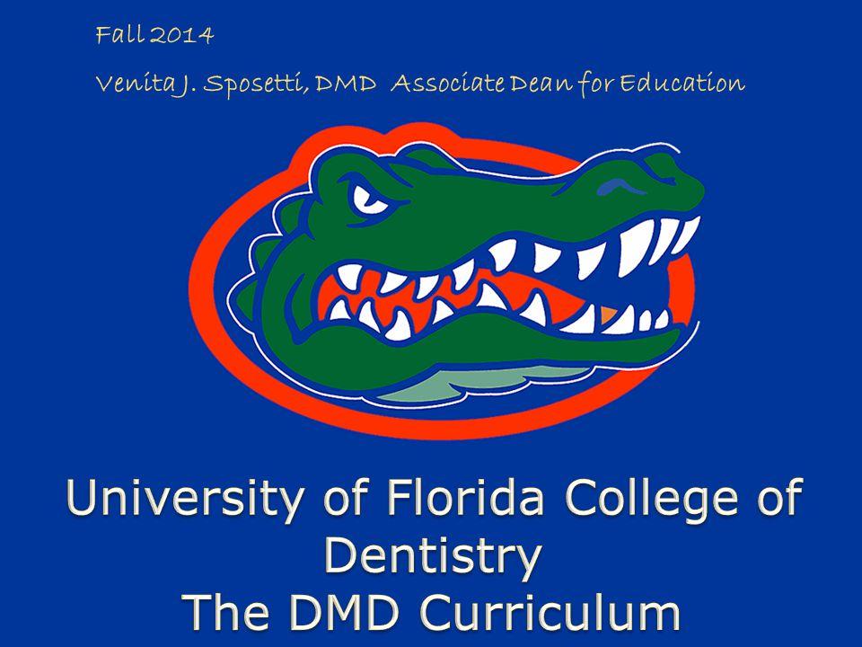 Fall 2014 Venita J. Sposetti, DMD Associate Dean for Education