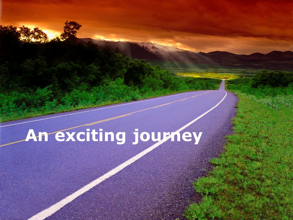 An exciting journey