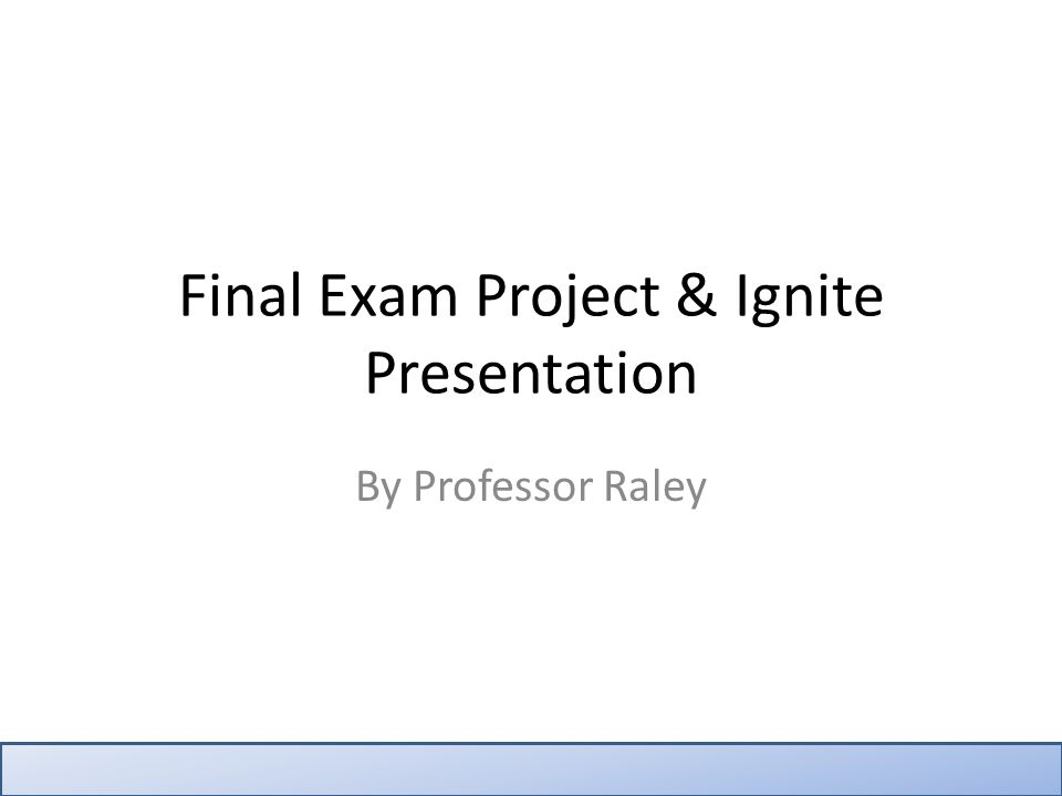 Your Final Exam May 8th @ 8:00am (Not my fault!!) Create an Android Project of your choice Create and give a mini Ignite Presentation Demo your app Use Git and GitHub