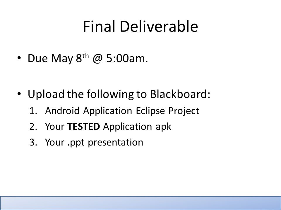 Due May 8 th @ 5:00am.