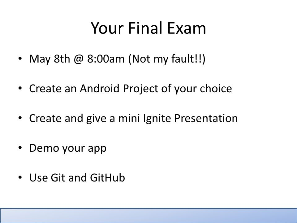 Important info about Final Project Worth 15% of your total grade No more homework.