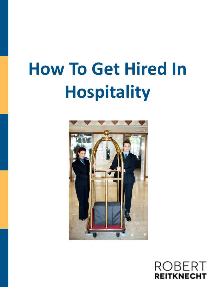 How To Get Hired In Hospitality