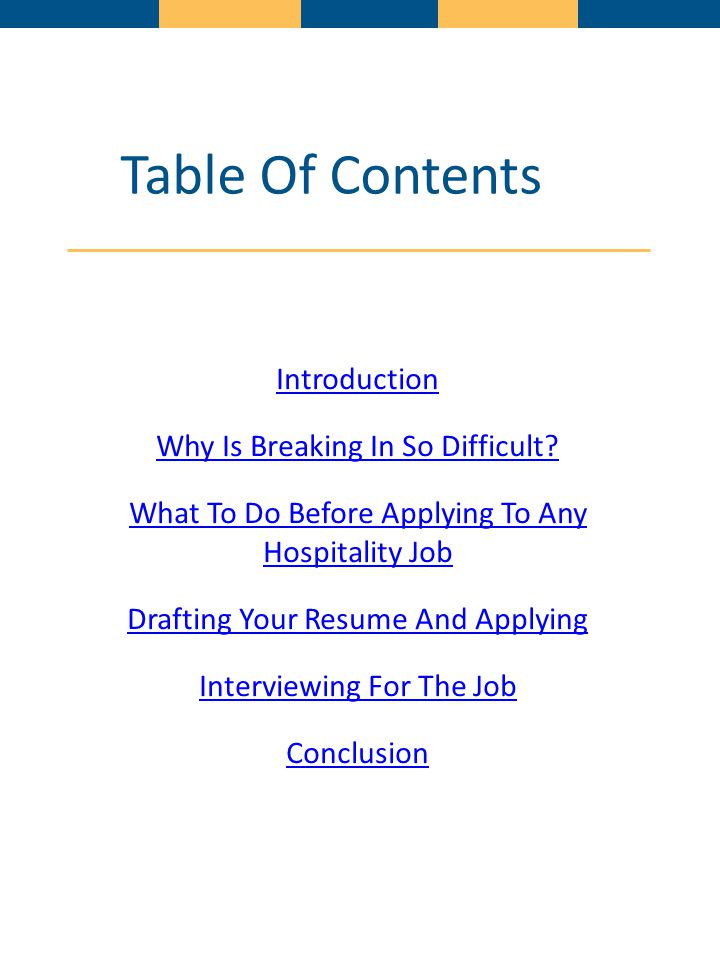 Table Of Contents Introduction Why Is Breaking In So Difficult? What To Do Before Applying To Any Hospitality Job Drafting Your Resume And Applying In