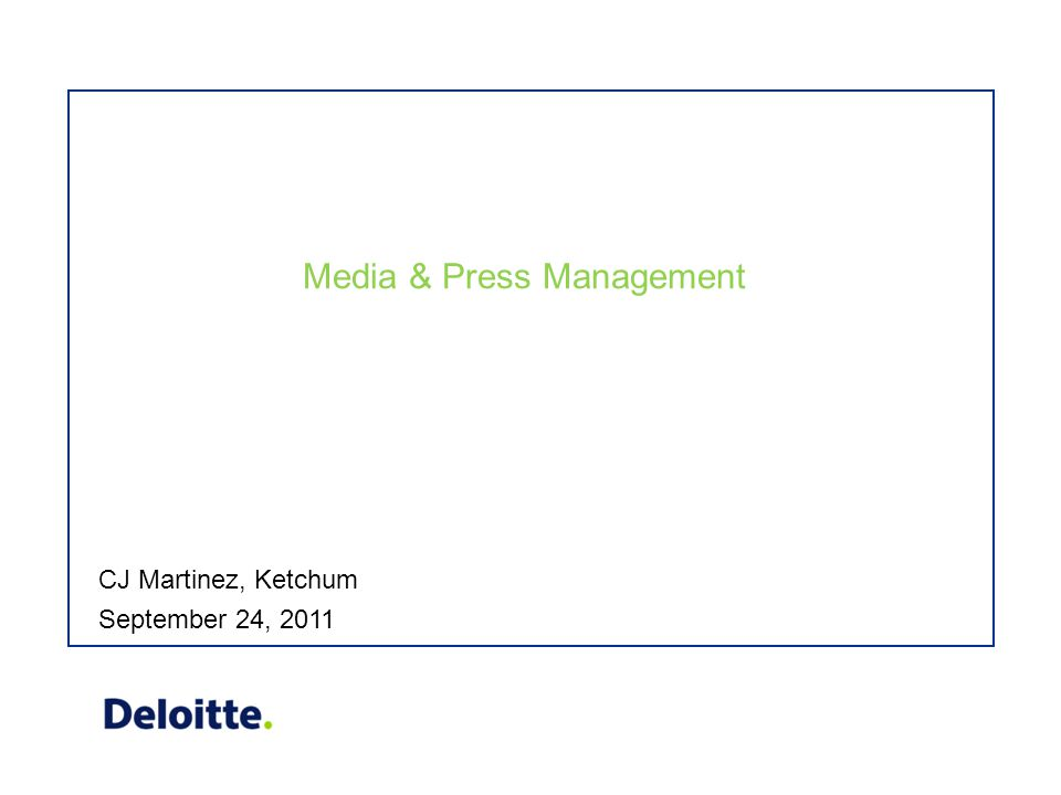 Media & Press Management September 24, 2011 CJ Martinez, Ketchum