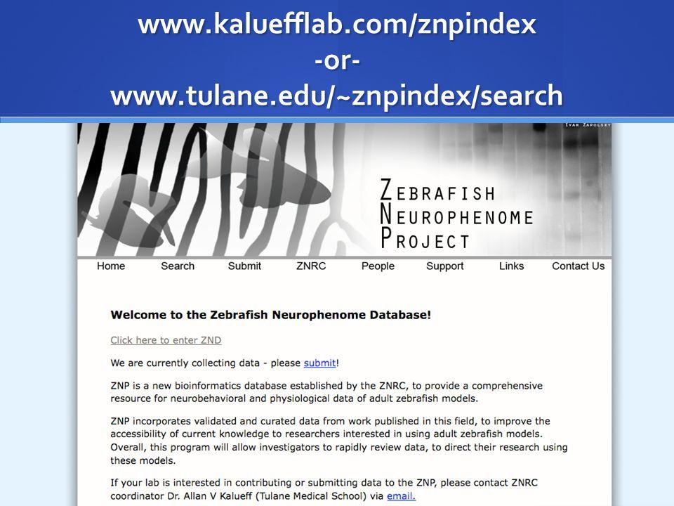 www.kaluefflab.com/znpindex -or- www.tulane.edu/~znpindex/search