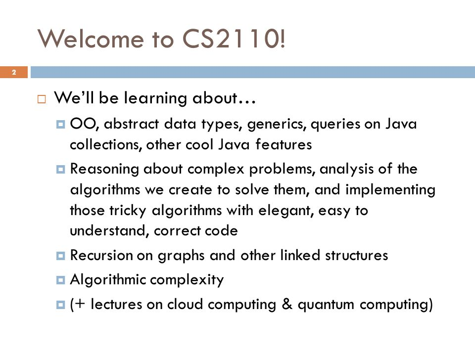 Welcome to CS2110.