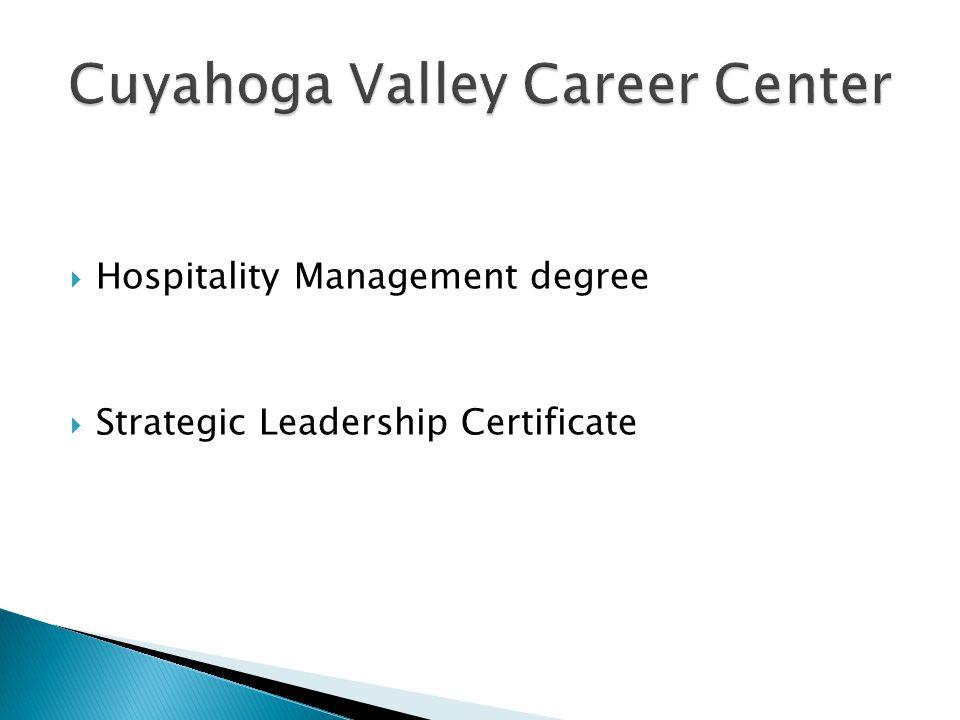  Hospitality Management degree  Strategic Leadership Certificate