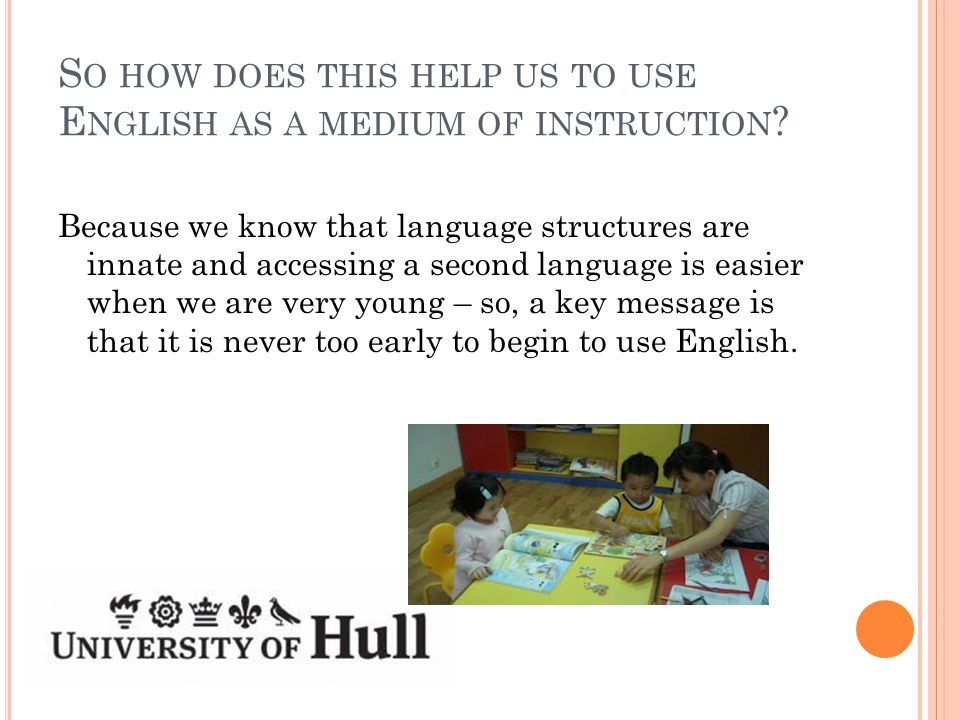 S O HOW DOES THIS HELP US TO USE E NGLISH AS A MEDIUM OF INSTRUCTION .