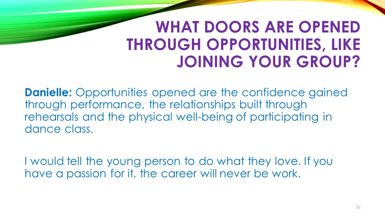 WHAT DOORS ARE OPENED THROUGH OPPORTUNITIES, LIKE JOINING YOUR GROUP.