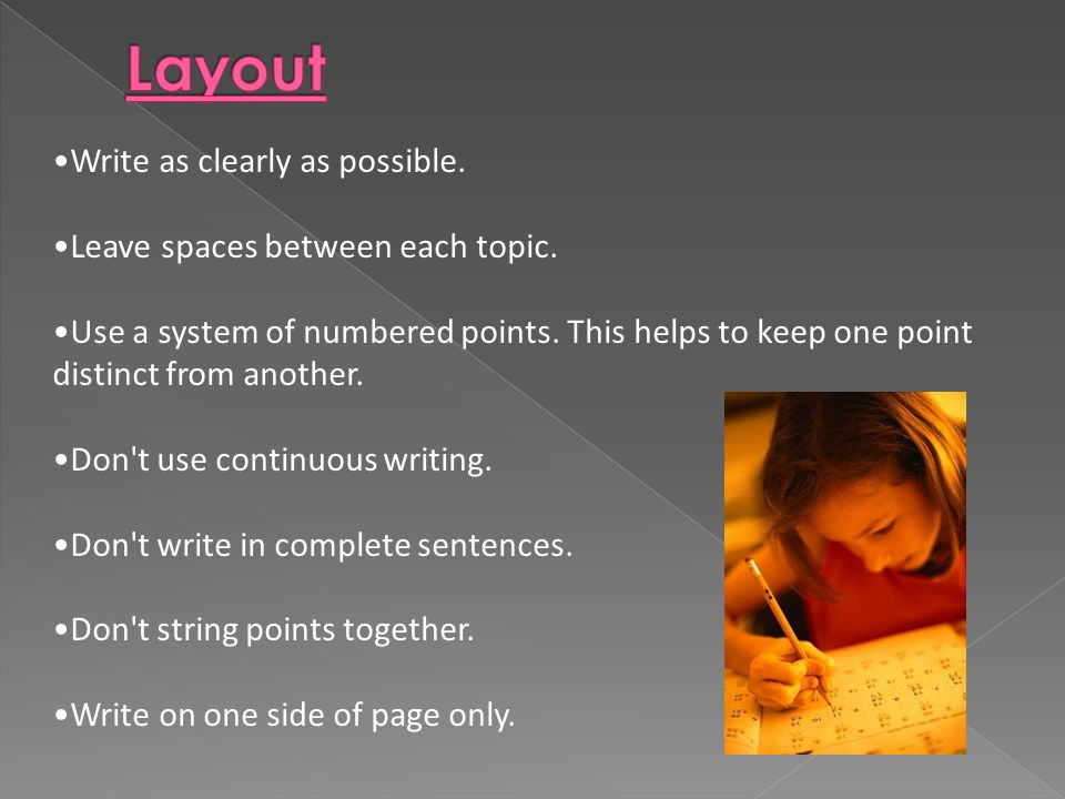 Write as clearly as possible. Leave spaces between each topic.