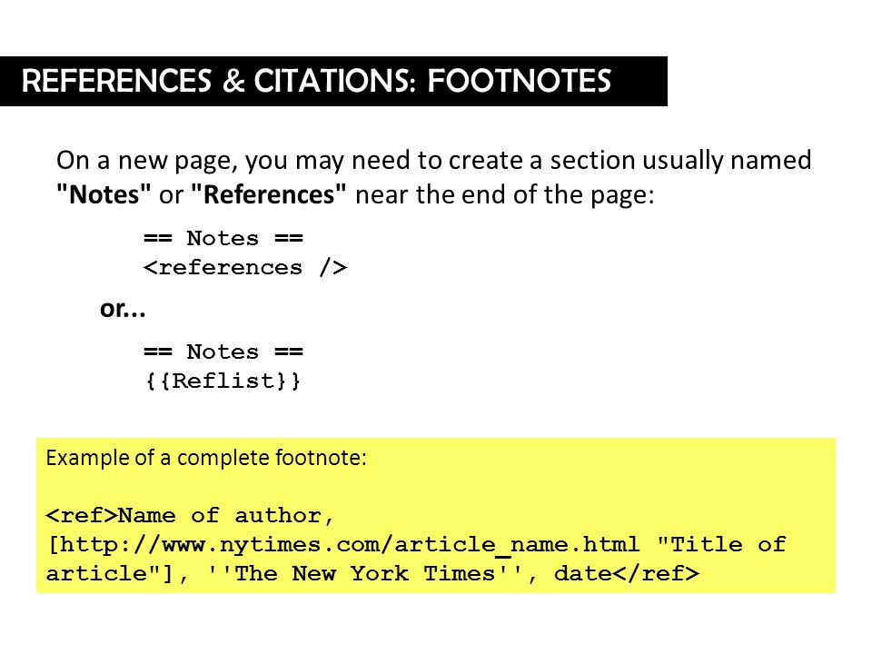 On a new page, you may need to create a section usually named Notes or References near the end of the page: == Notes == or...