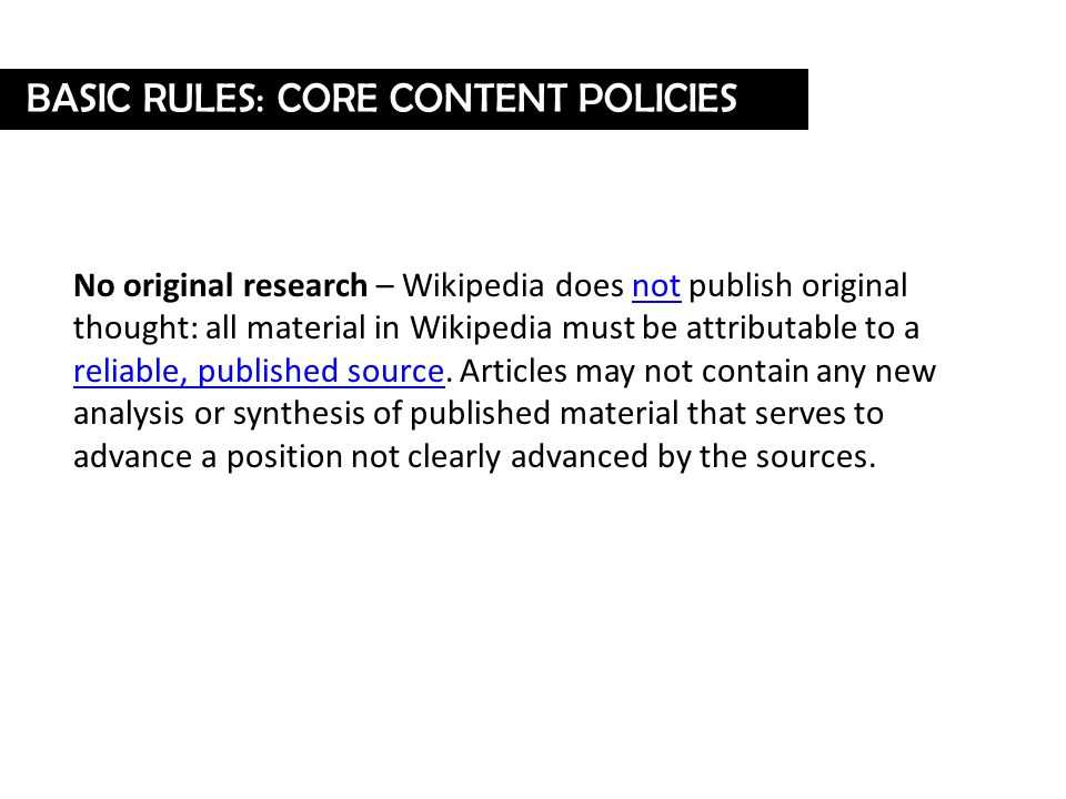 No original research – Wikipedia does not publish original thought: all material in Wikipedia must be attributable to a reliable, published source.